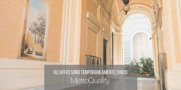 MetroQuality Chiusura Temporanea COVID-19