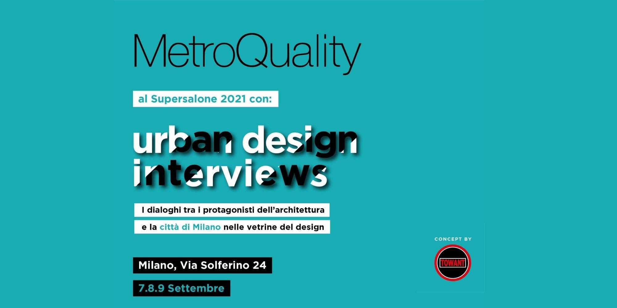 metroquality fuorisalone 2021 urban design interview evento towant
